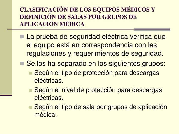 CLASIFICACIÓN DE LOS EQUIPOS MÉDICOS Y DEFINICIÓN DE SALAS POR GRUPOS DE APLICACIÓN MÉDICA