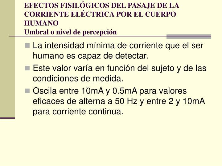 EFECTOS FISILÓGICOS DEL PASAJE DE LA CORRIENTE ELÉCTRICA POR EL CUERPO HUMANO