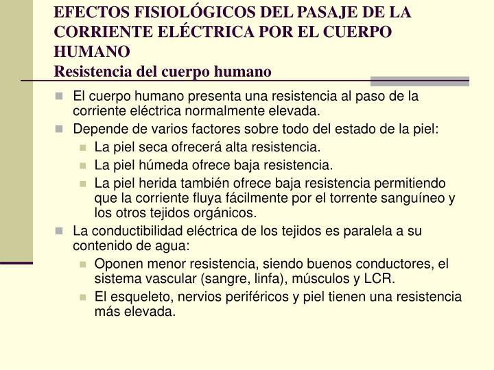 EFECTOS FISIOLÓGICOS DEL PASAJE DE LA CORRIENTE ELÉCTRICA POR EL CUERPO HUMANO