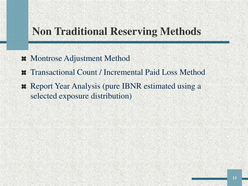 Non Traditional Reserving Methods