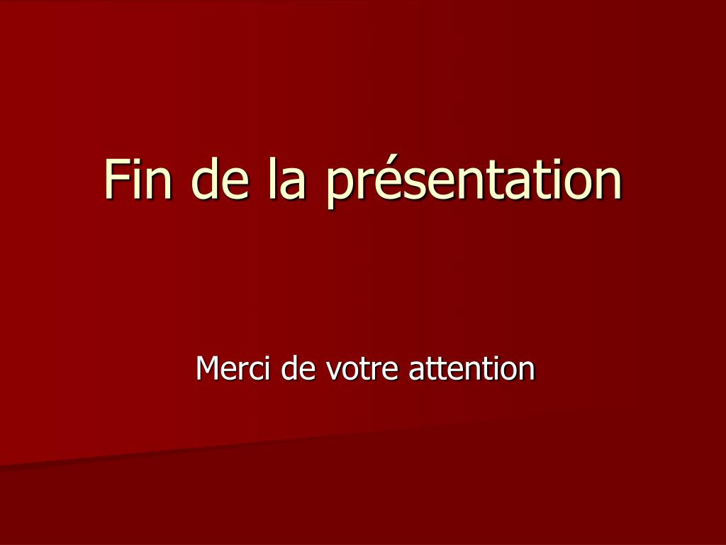 Fin de la présentation