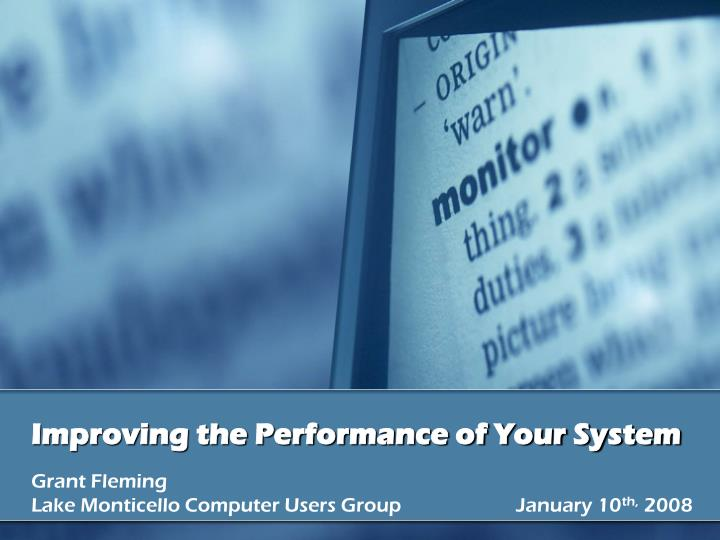 Improving the performance of your system