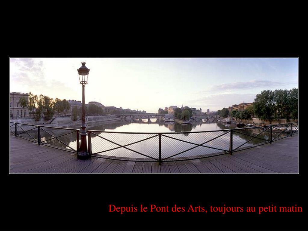 Depuis le Pont des Arts, toujours au petit matin