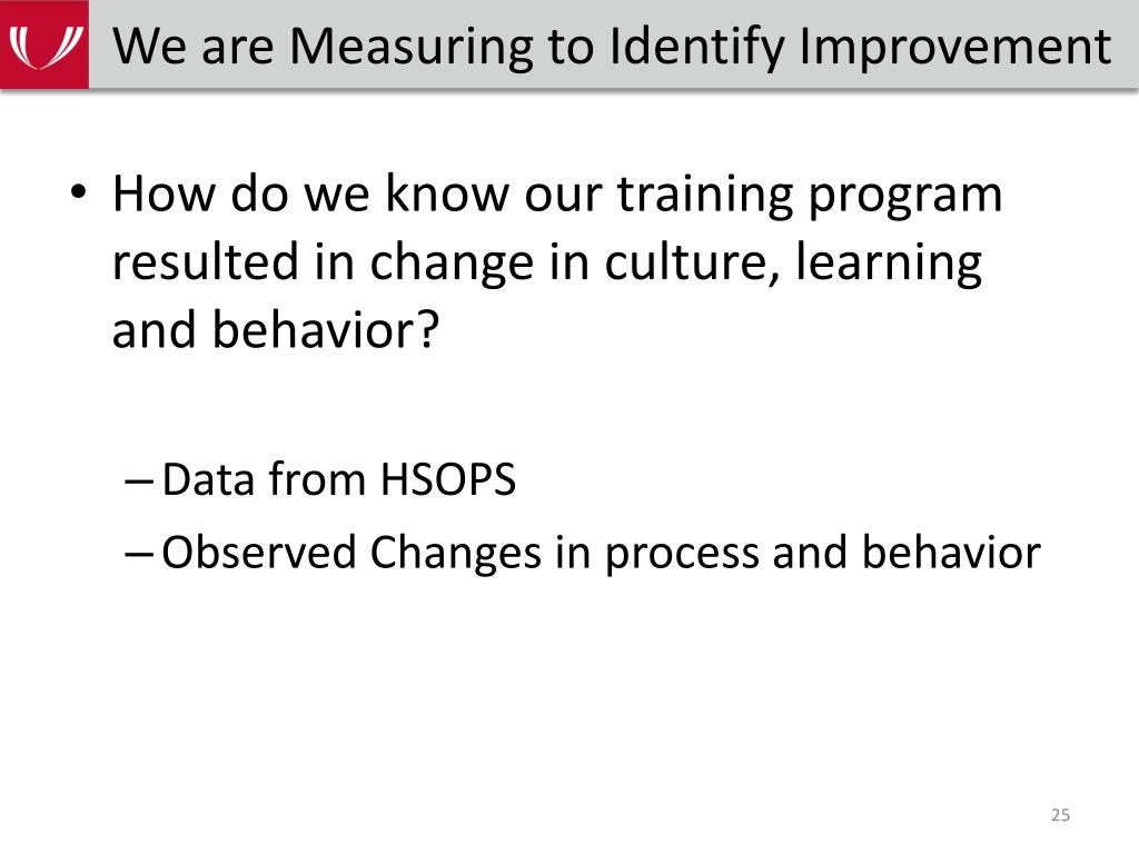 We are Measuring to Identify Improvement