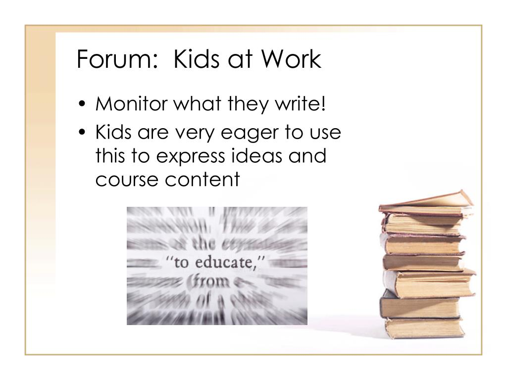 Forum:  Kids at Work