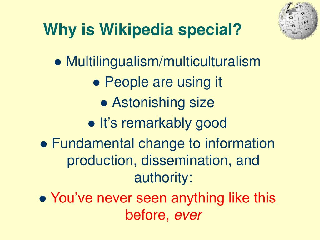 Why is Wikipedia special?