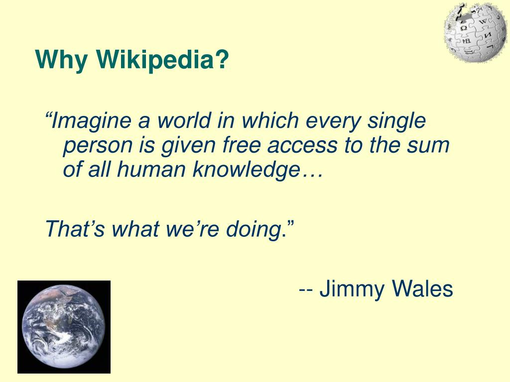 Why Wikipedia?