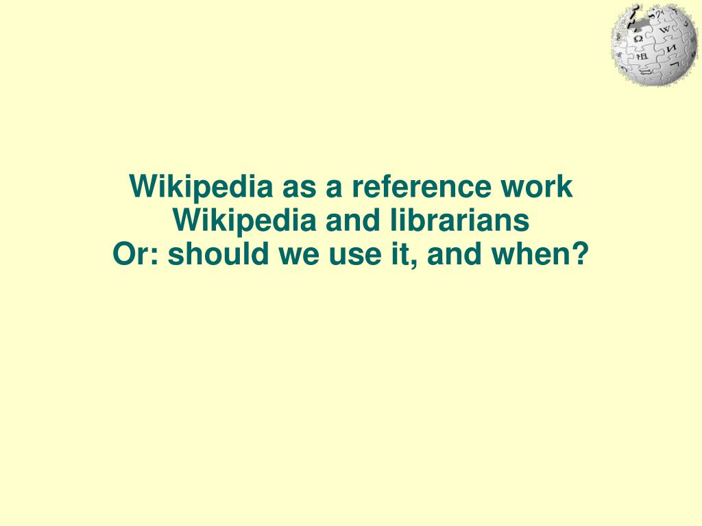 Wikipedia as a reference work