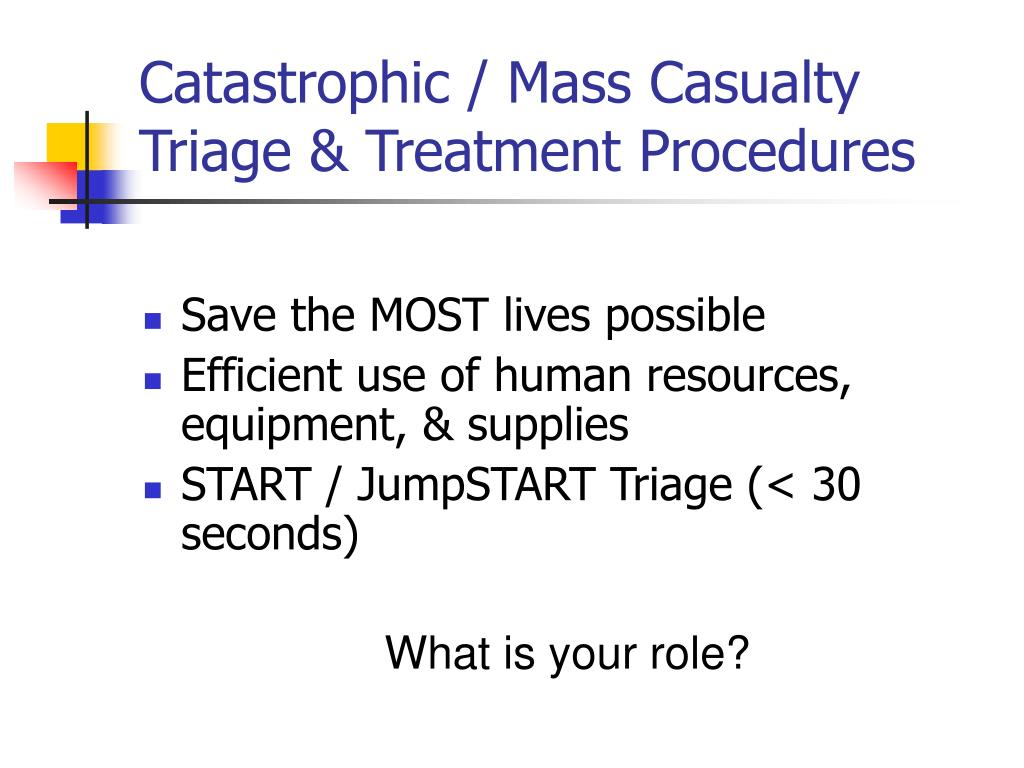 Catastrophic / Mass Casualty