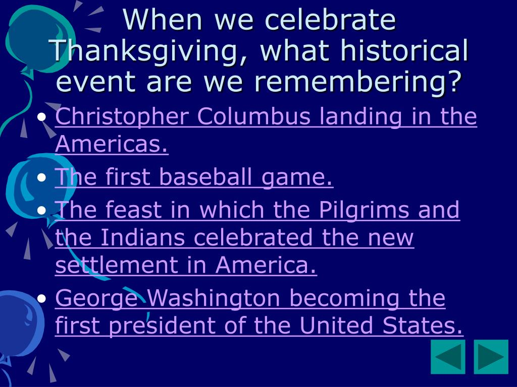 When we celebrate Thanksgiving, what historical event are we remembering?