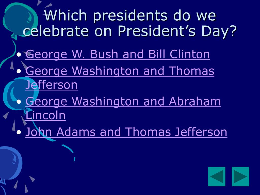 Which presidents do we celebrate on President's Day?