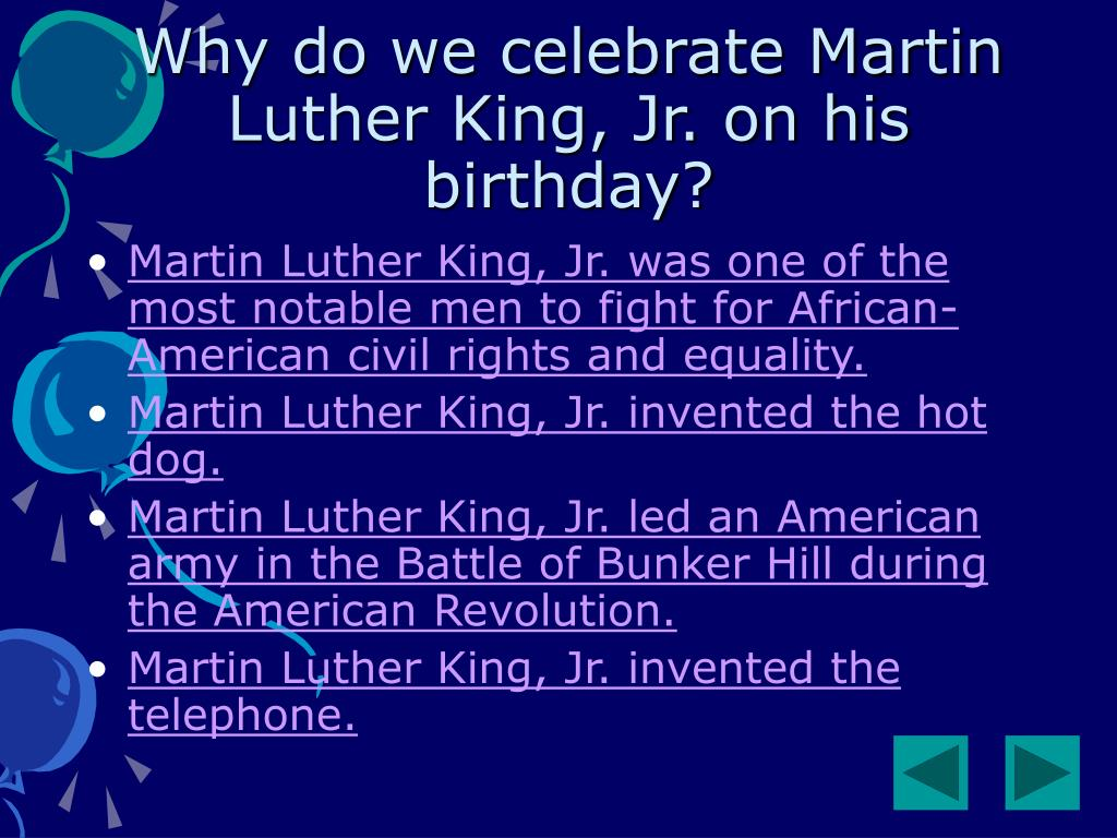 Why do we celebrate Martin Luther King, Jr. on his birthday?