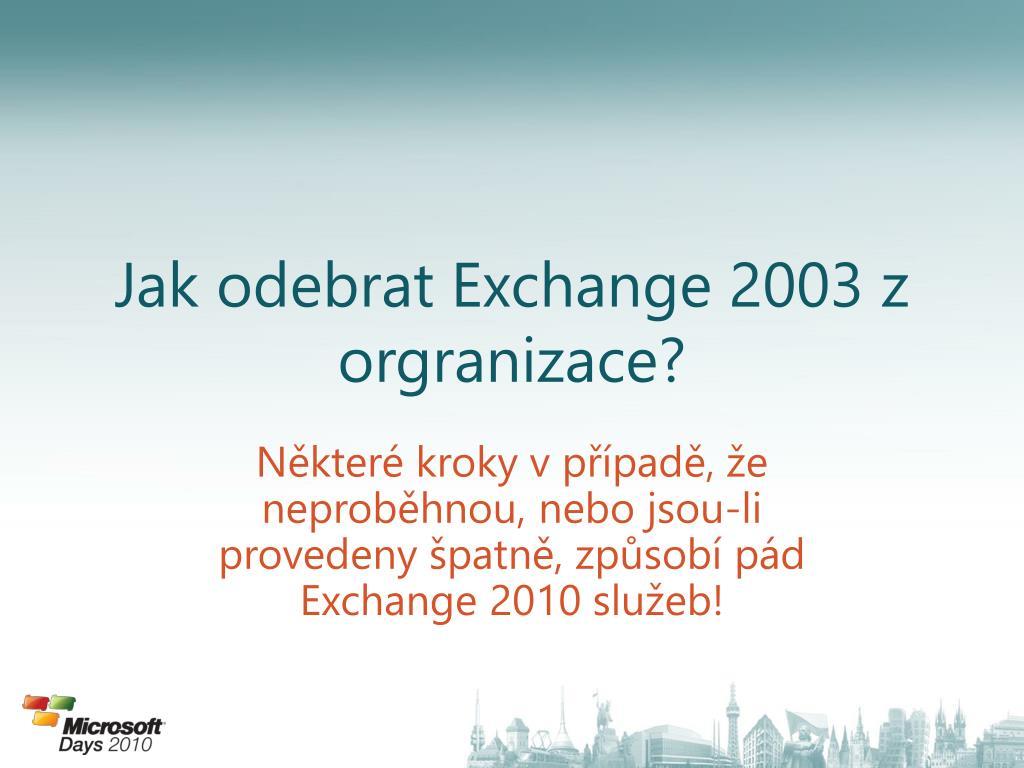 Jak odebrat Exchange 2003 z