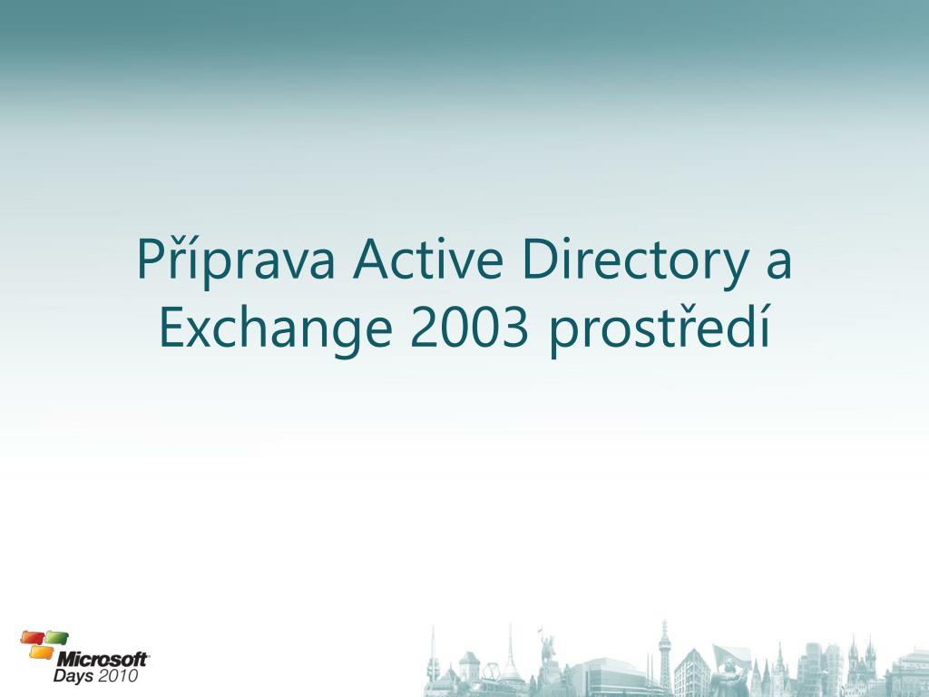 Příprava Active Directory a Exchange 2003 prostředí