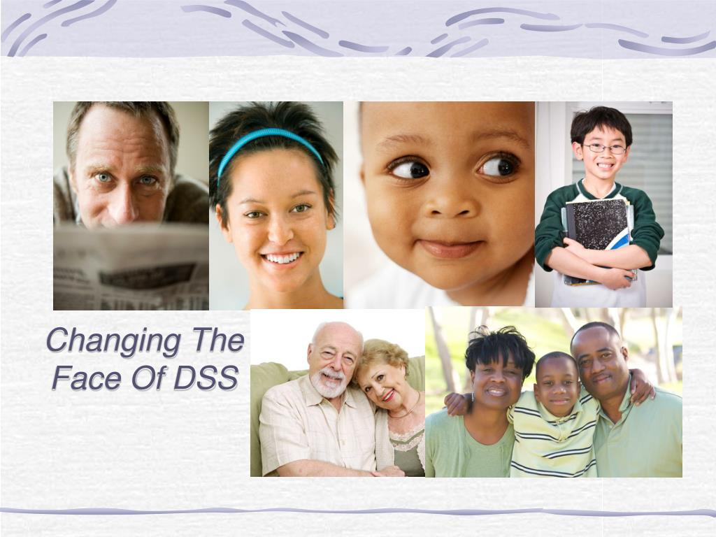 Changing The Face Of DSS