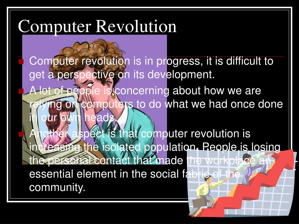 What are the causes and effect of the computer revolution