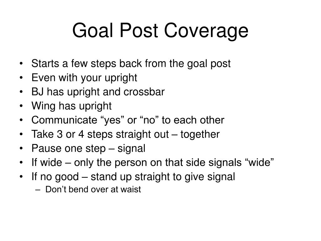 Goal Post Coverage