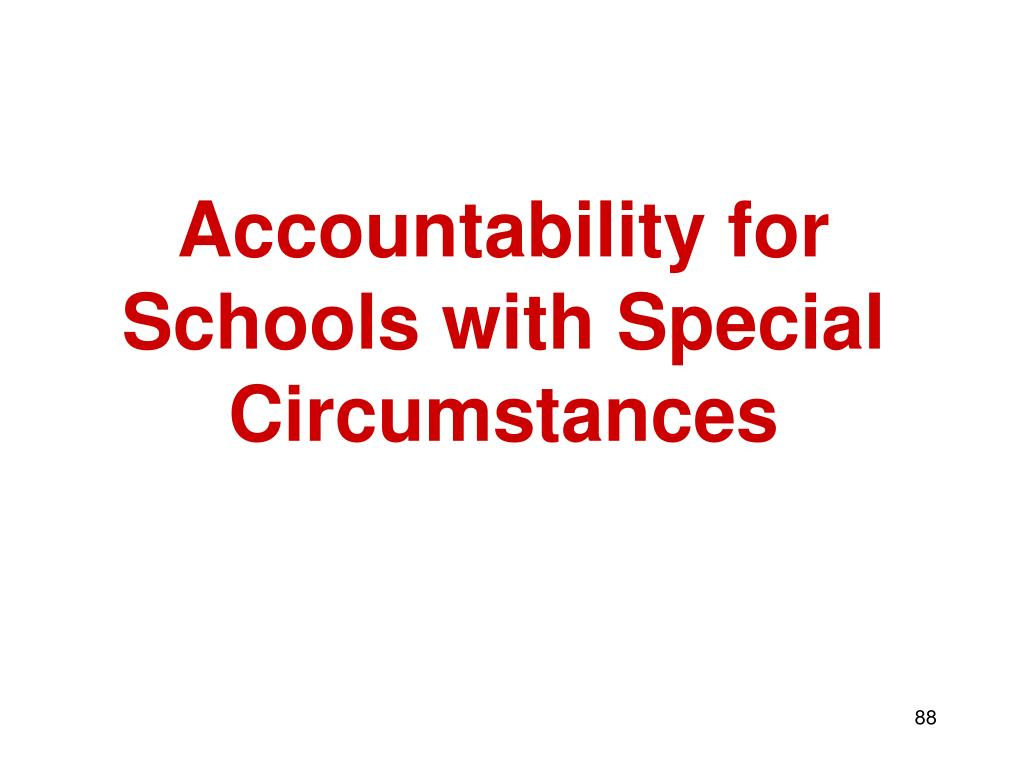 Accountability for Schools with Special Circumstances