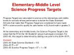 elementary middle level science progress targets