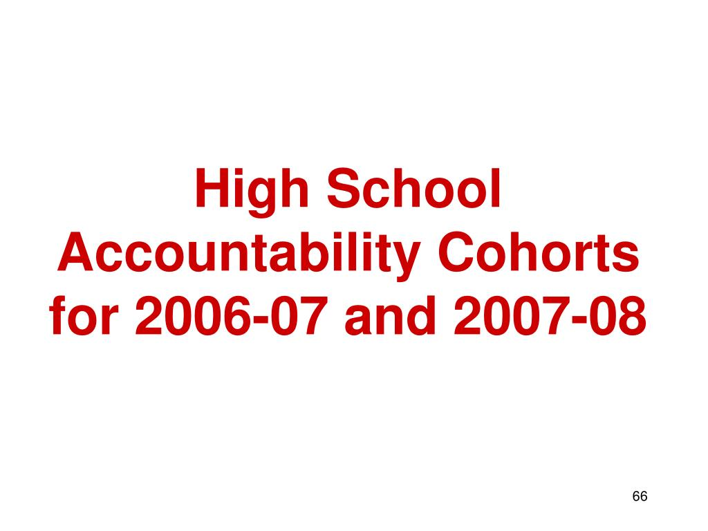 High School Accountability Cohorts for 2006-07 and 2007-08