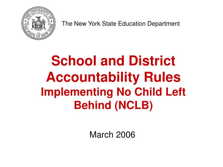 School and district accountability rules implementing no child left behind nclb l.jpg