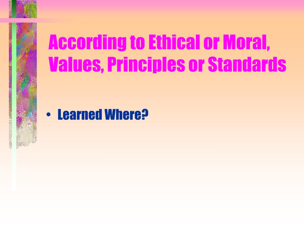 values and ethical standards Our code of conduct, which we publish for employees under the title our values and standards, helps to make sure that our employees understand what is expected of them we hold ourselves to high standards of ethical behavior, guided by our office of ethics.