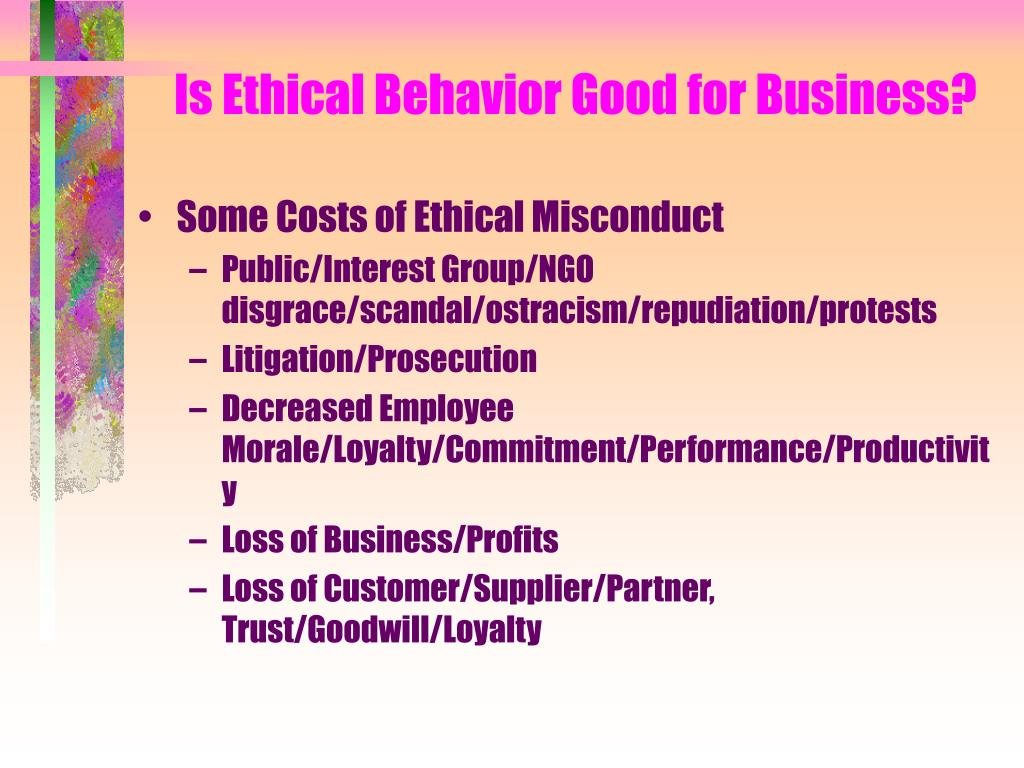 Is Ethical Behavior Good for Business?