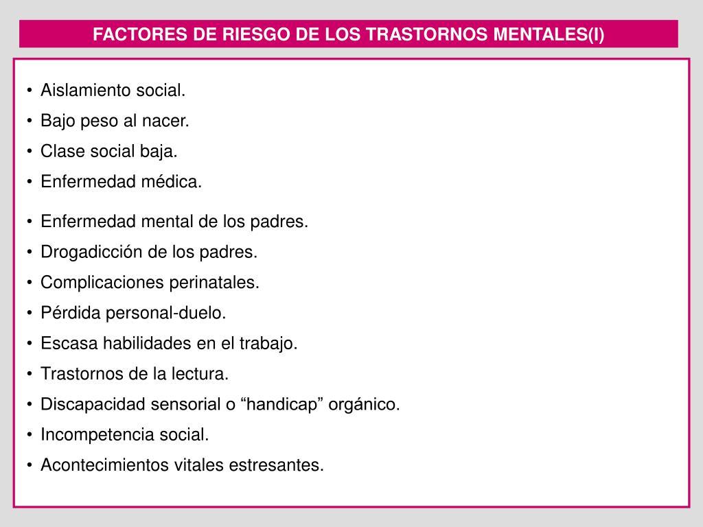 FACTORES DE RIESGO DE LOS TRASTORNOS MENTALES(I)