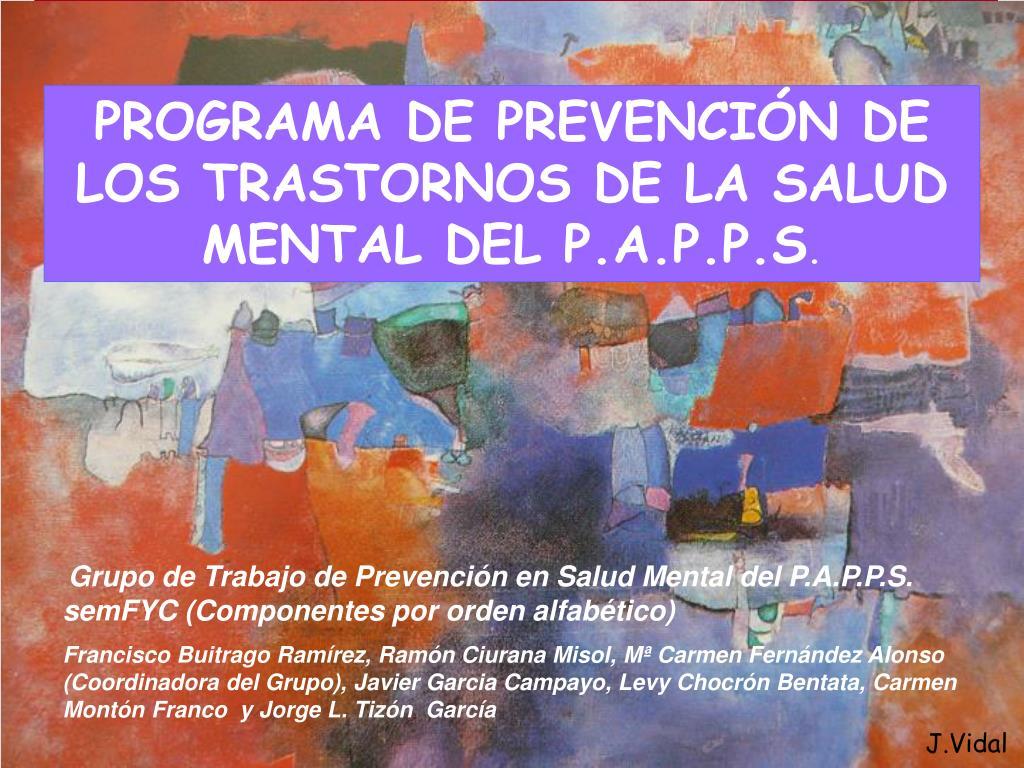 PROGRAMA DE PREVENCIÓN DE LOS TRASTORNOS DE LA SALUD MENTAL DEL P.A.P.P.S