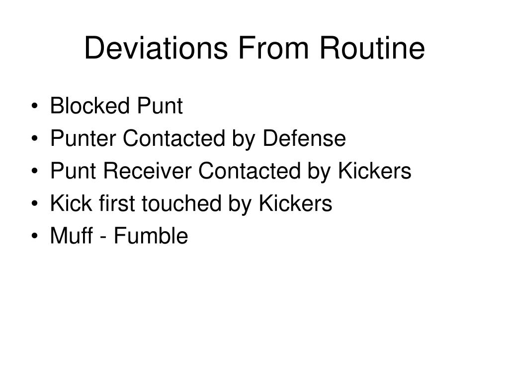 Deviations From Routine