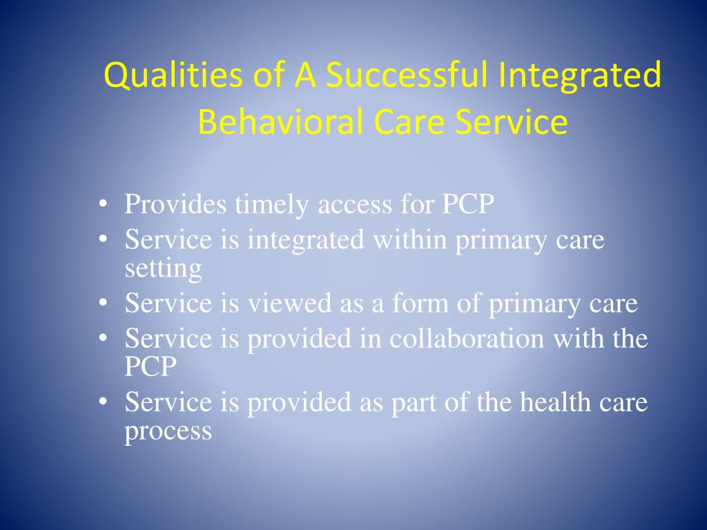 Qualities of A Successful Integrated Behavioral Care Service