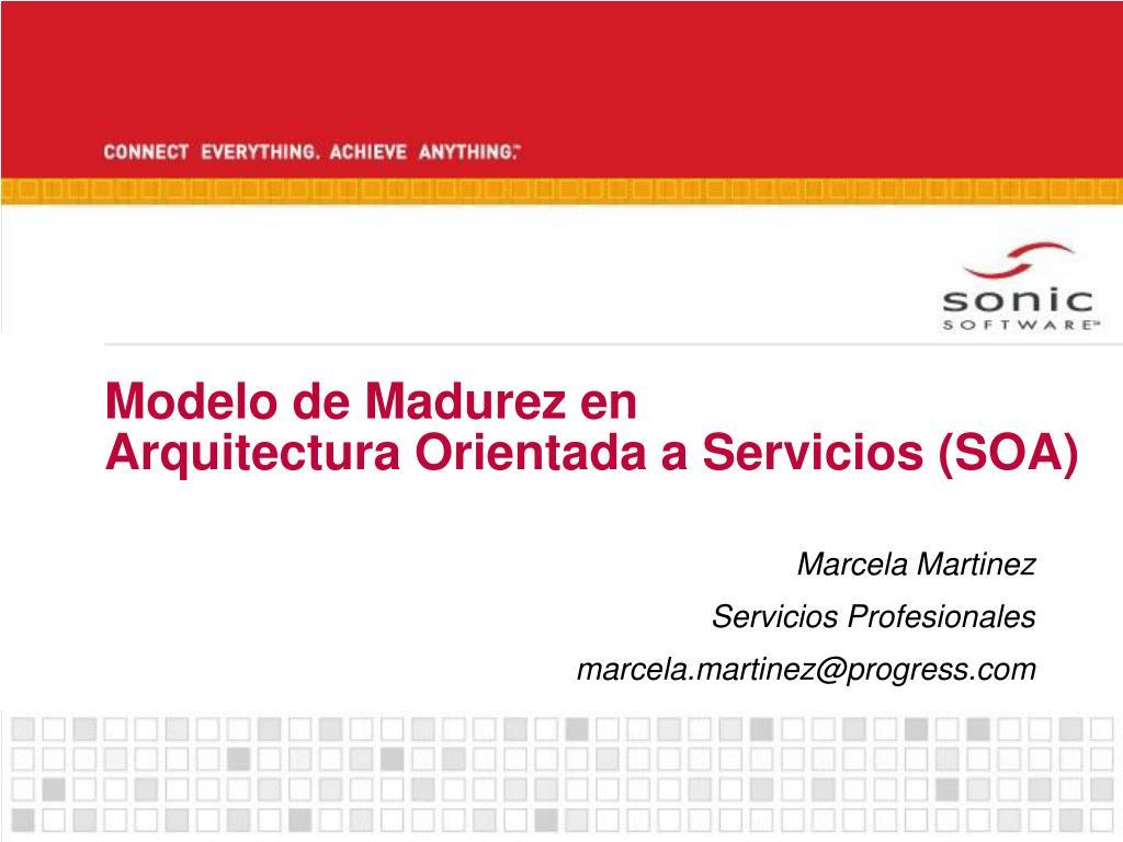 Ppt modelo de madurez en arquitectura orientada a for Arquitectura orientada a servicios