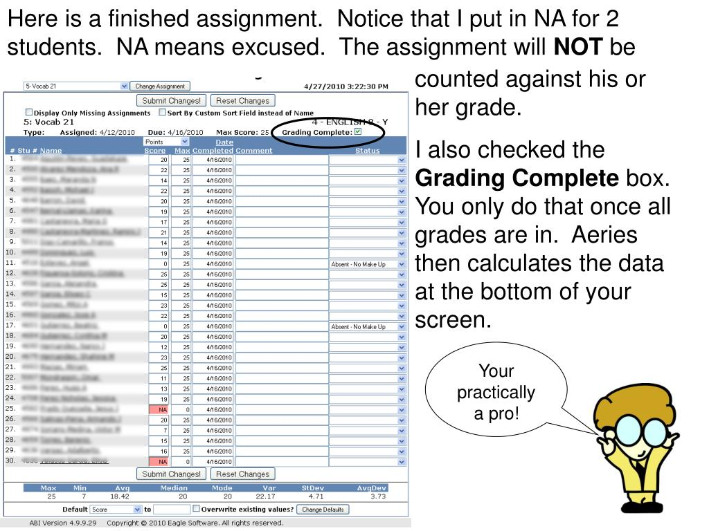 Here is a finished assignment.  Notice that I put in NA for 2 students.  NA means excused.  The assignment will