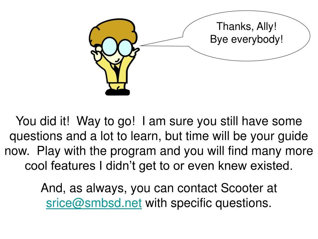 Thanks, Ally!