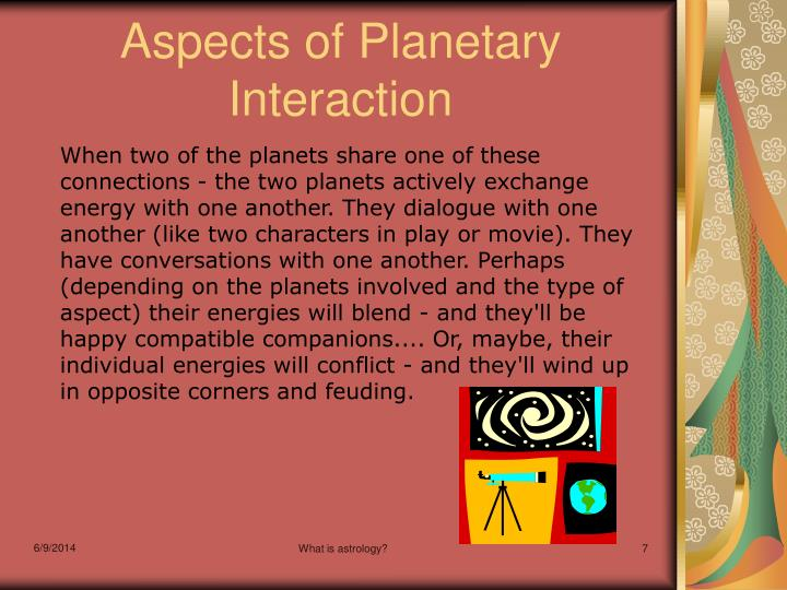 Aspects of Planetary                Interaction