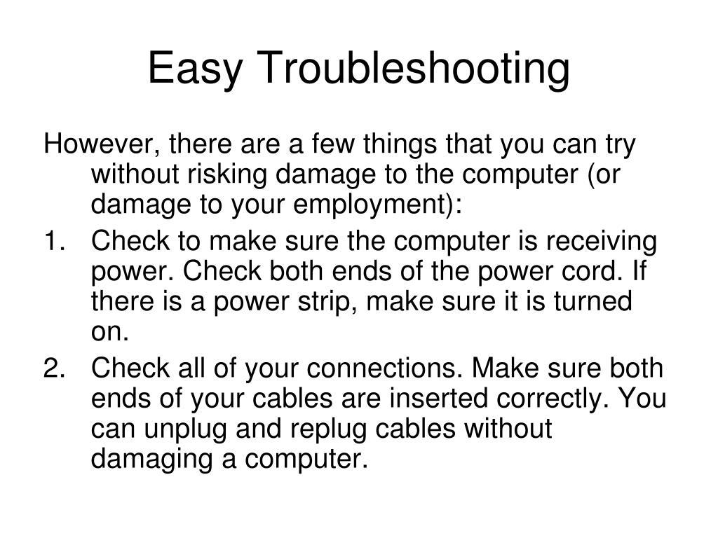 Easy Troubleshooting