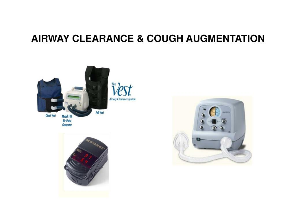 AIRWAY CLEARANCE & COUGH AUGMENTATION