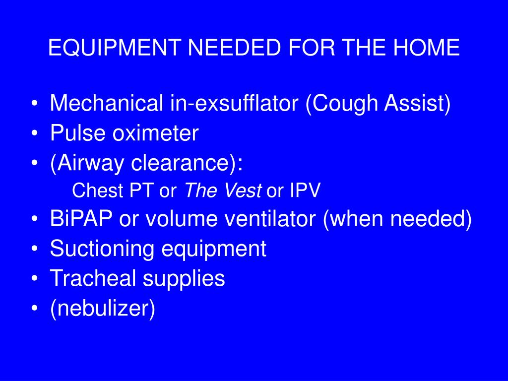 EQUIPMENT NEEDED FOR THE HOME