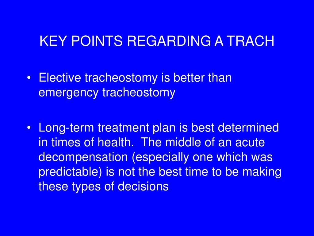 KEY POINTS REGARDING A TRACH