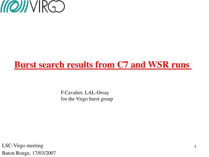 Burst search results from C7 and WSR runs