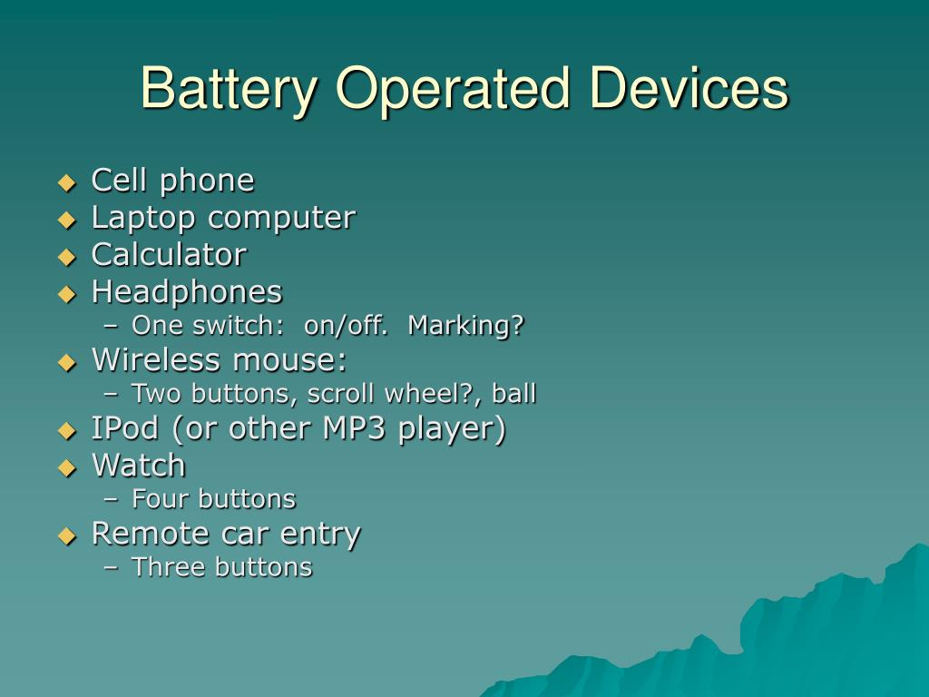 Battery Operated Devices