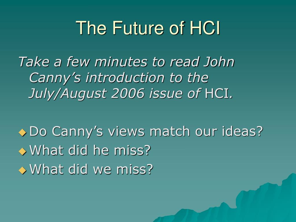 The Future of HCI