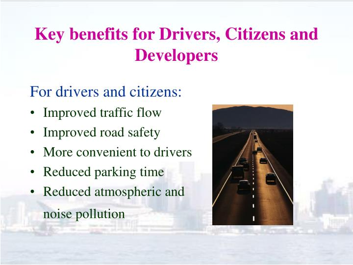 Key benefits for Drivers, Citizens and Developers