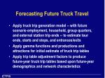 forecasting future truck travel
