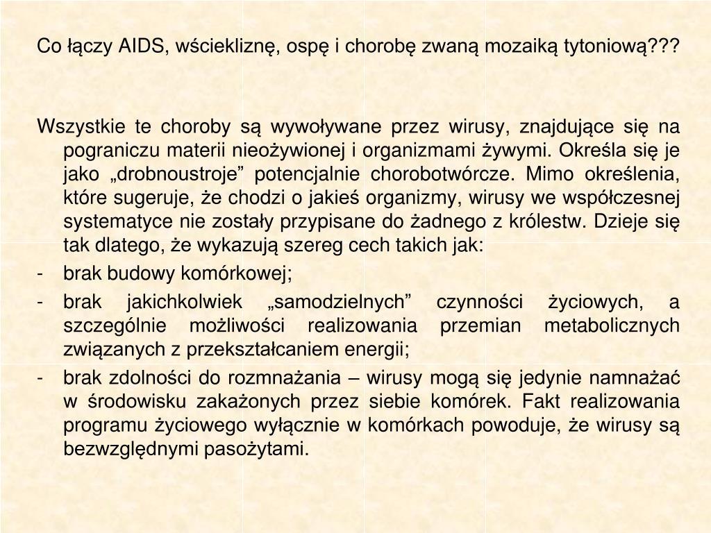 Co łączy AIDS, wściekliznę, ospę i chorobę zwaną mozaiką tytoniową???