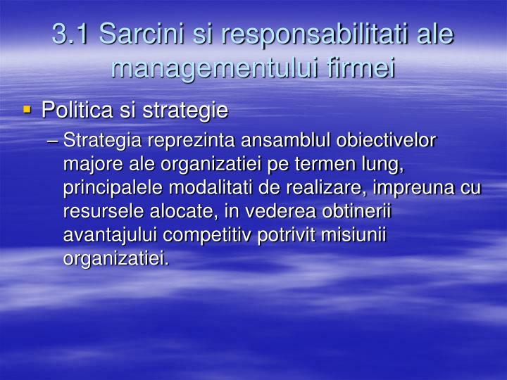 3.1 Sarcini si responsabilitati ale managementului firmei