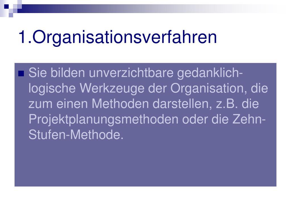 1.Organisationsverfahren