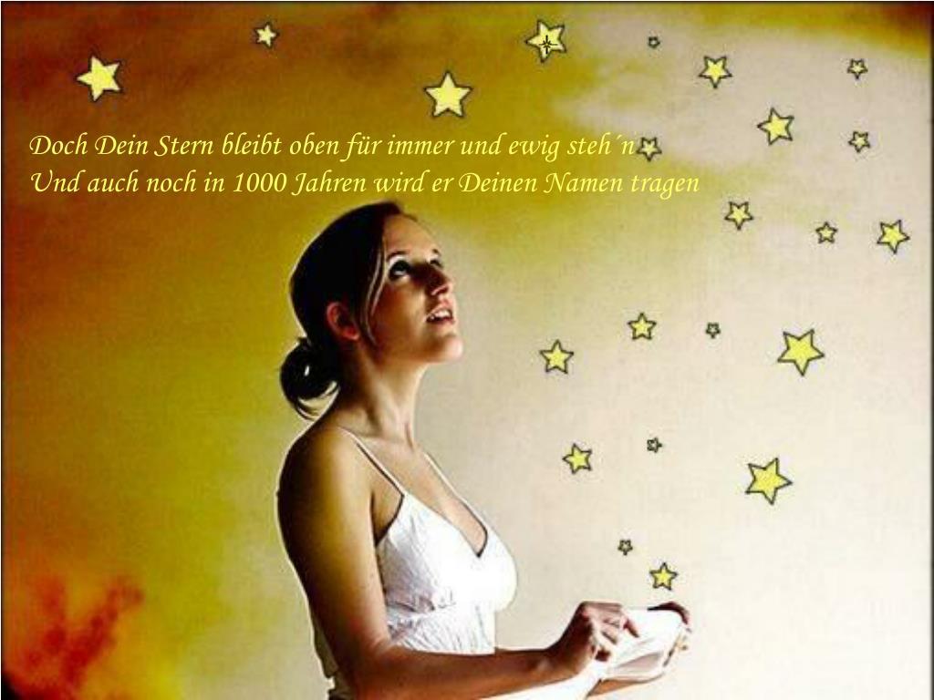 Doch Dein Stern bleibt oben für immer und ewig steh´n