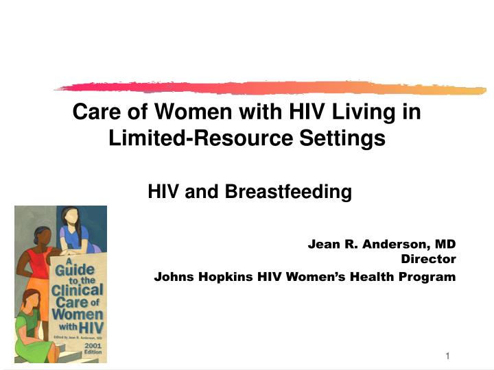 Care of women with hiv living in limited resource settings hiv and breastfeeding
