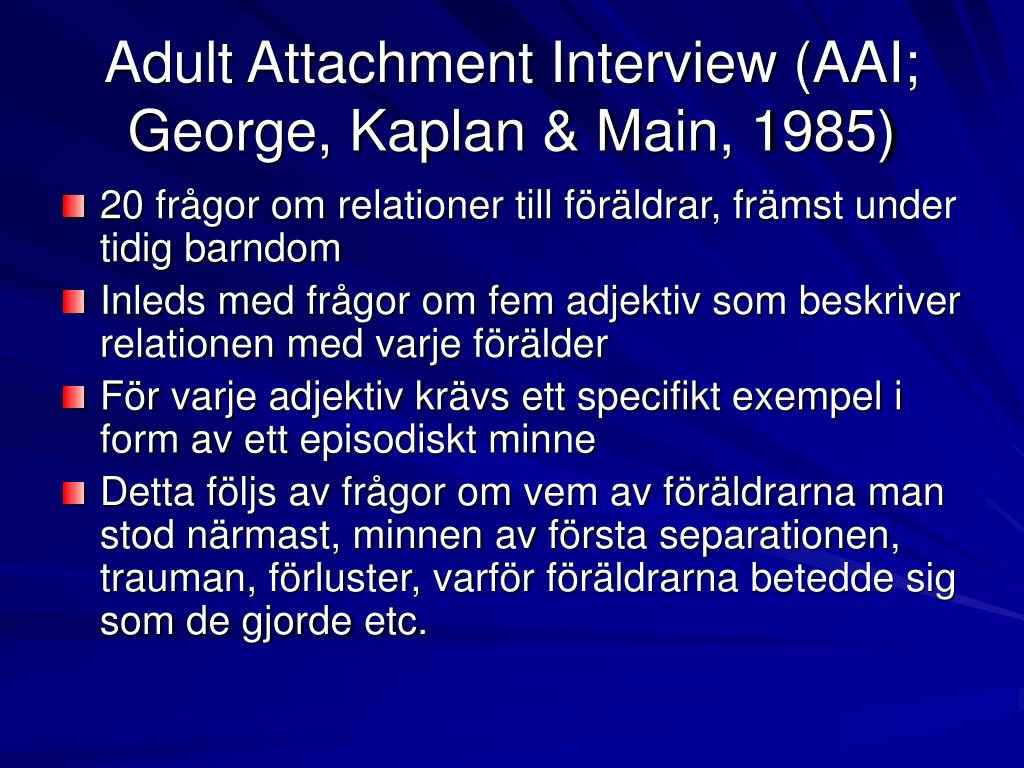 Adult Attachment Interview (AAI; George, Kaplan & Main, 1985)